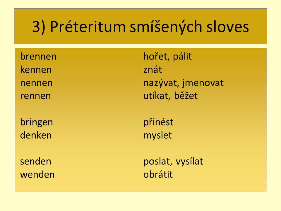3) Préteritum smíšených sloves
