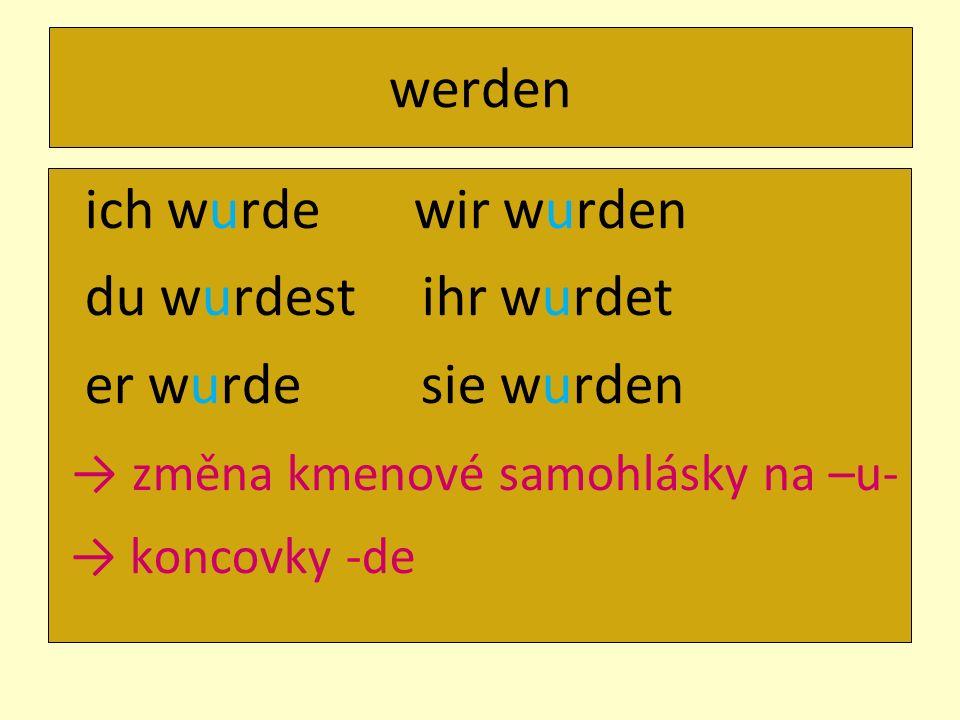 → změna kmenové samohlásky na –u-