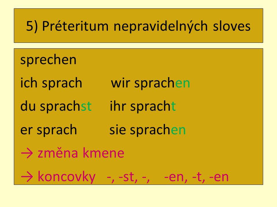 5) Préteritum nepravidelných sloves
