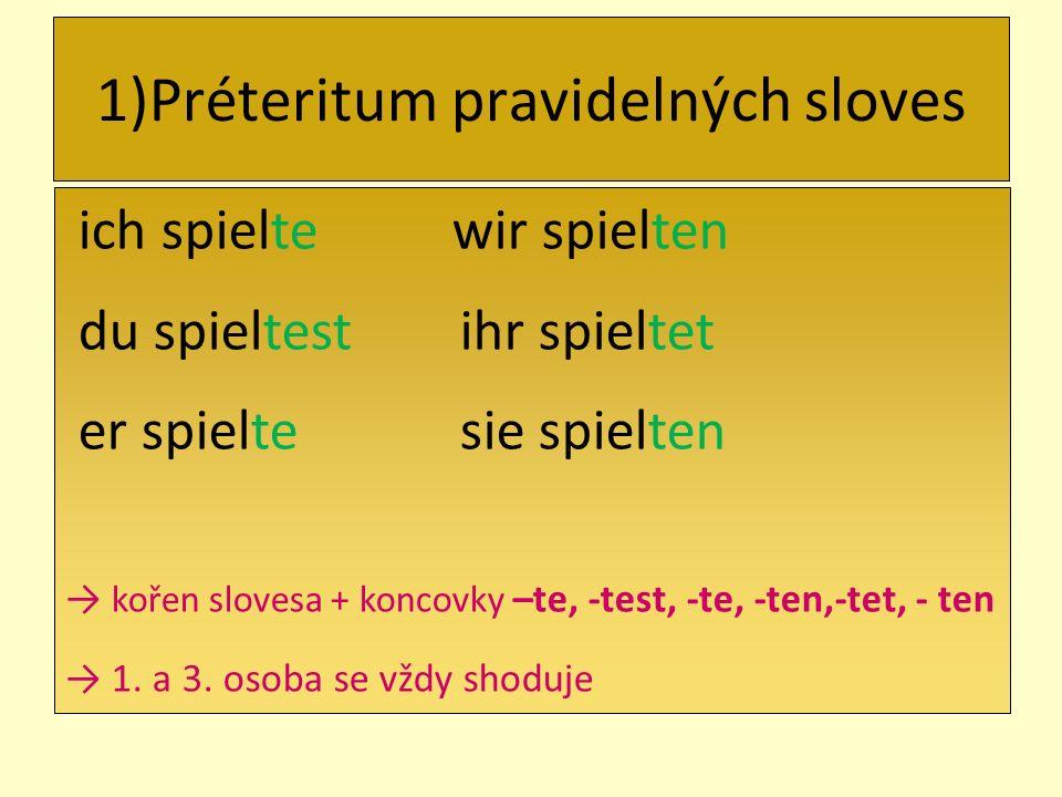 1)Préteritum pravidelných sloves