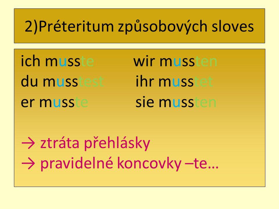 2)Préteritum způsobových sloves