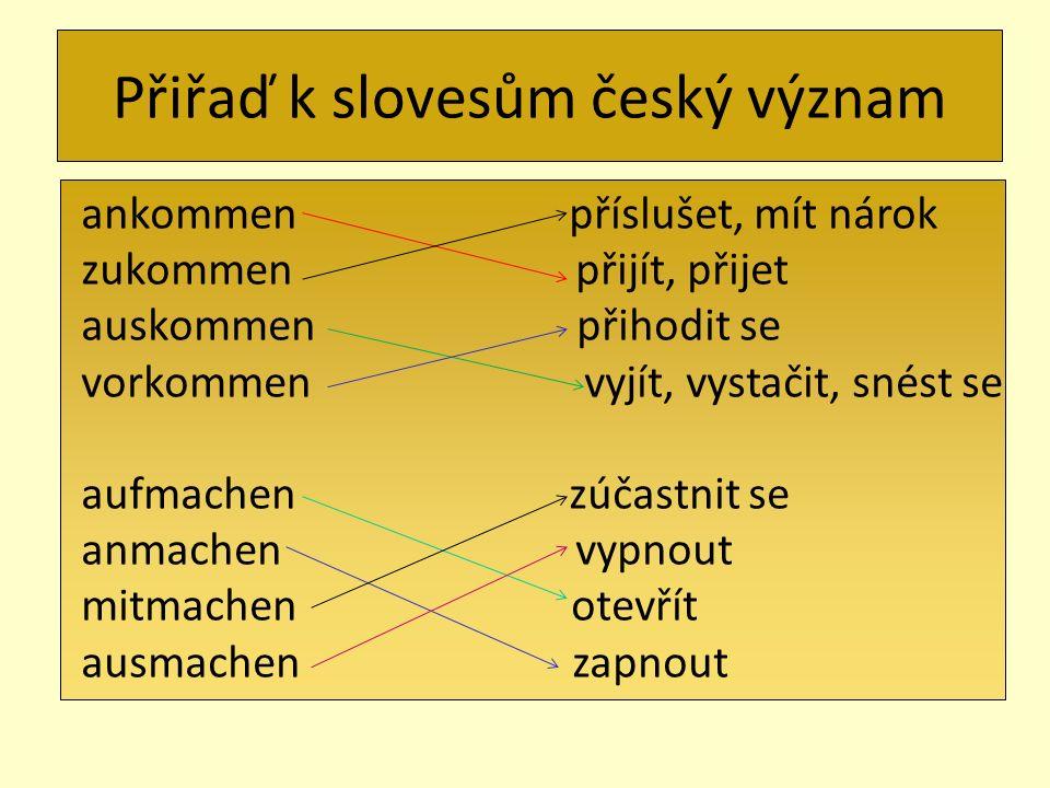 Přiřaď k slovesům český význam