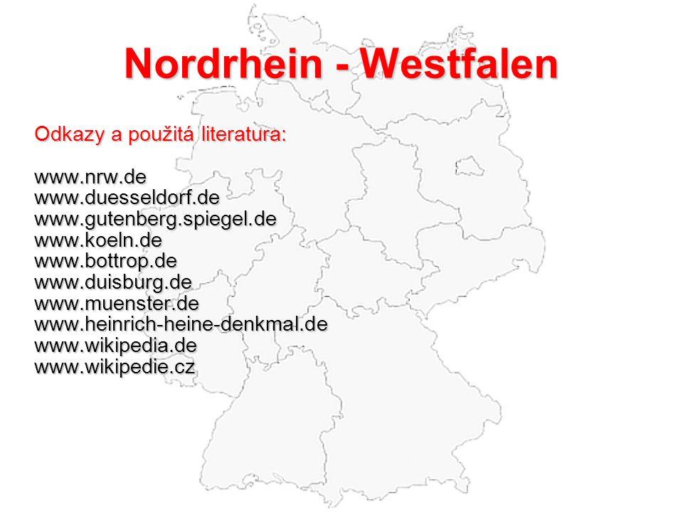 Nordrhein - Westfalen Odkazy a použitá literatura: www.nrw.de