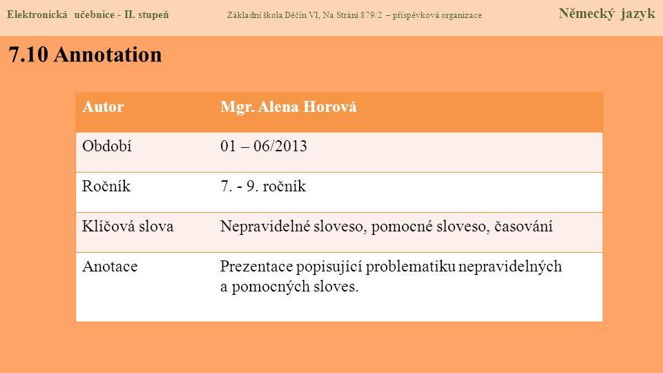 7.10 Annotation Autor Mgr. Alena Horová Období 01 – 06/2013 Ročník