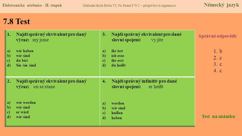 7.8 Test b c Najdi správný ekvivalent pro daný výraz: my jsme
