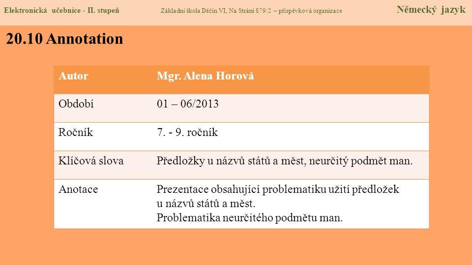 20.10 Annotation Autor Mgr. Alena Horová Období 01 – 06/2013 Ročník