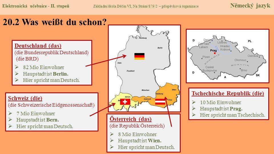 20.2 Was weißt du schon Deutschland (das) Tschechische Republik (die)