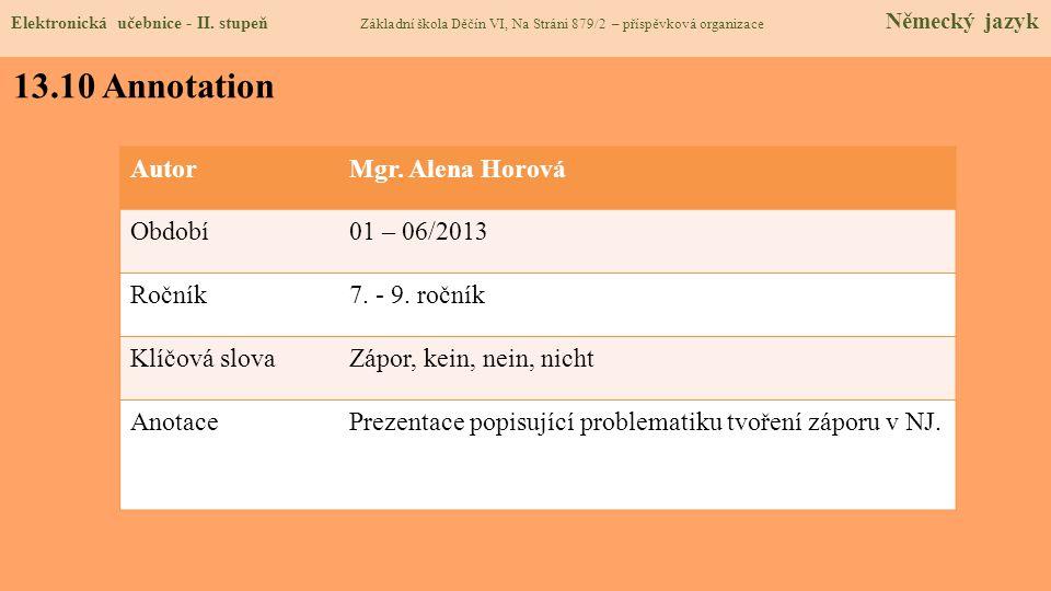 13.10 Annotation Autor Mgr. Alena Horová Období 01 – 06/2013 Ročník