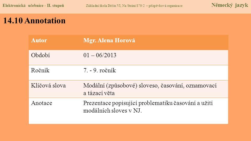 14.10 Annotation Autor Mgr. Alena Horová Období 01 – 06/2013 Ročník
