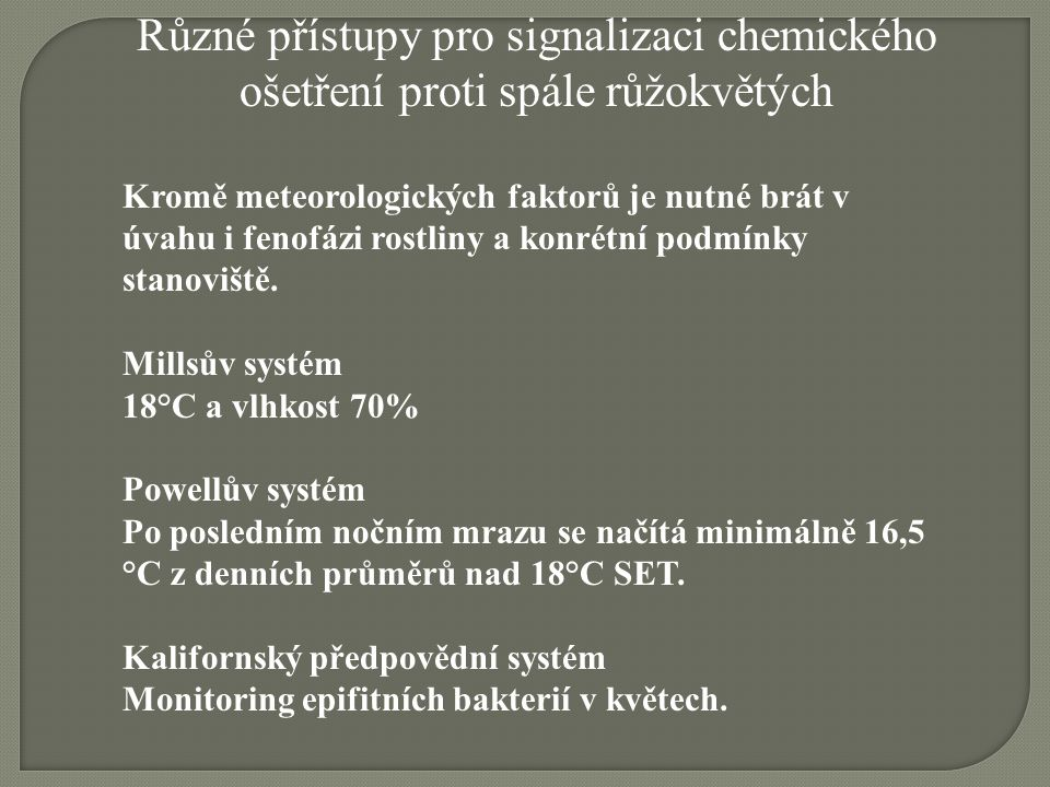 Různé přístupy pro signalizaci chemického ošetření proti spále růžokvětých