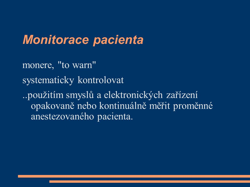 Monitorace pacienta monere, to warn systematicky kontrolovat