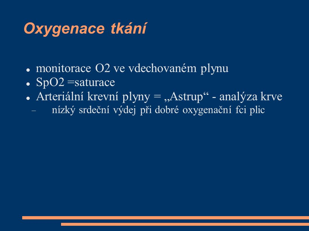 Oxygenace tkání monitorace O2 ve vdechovaném plynu SpO2 =saturace