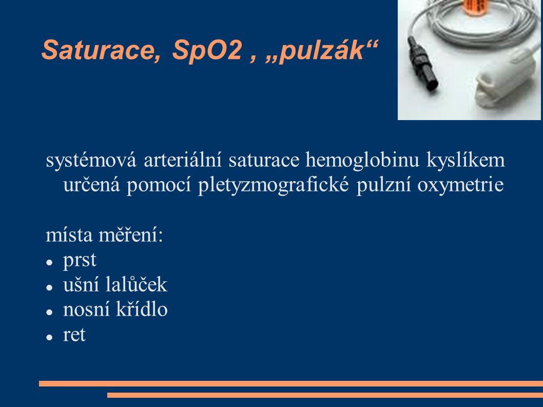"""Saturace, SpO2 , """"pulzák systémová arteriální saturace hemoglobinu kyslíkem určená pomocí pletyzmografické pulzní oxymetrie."""