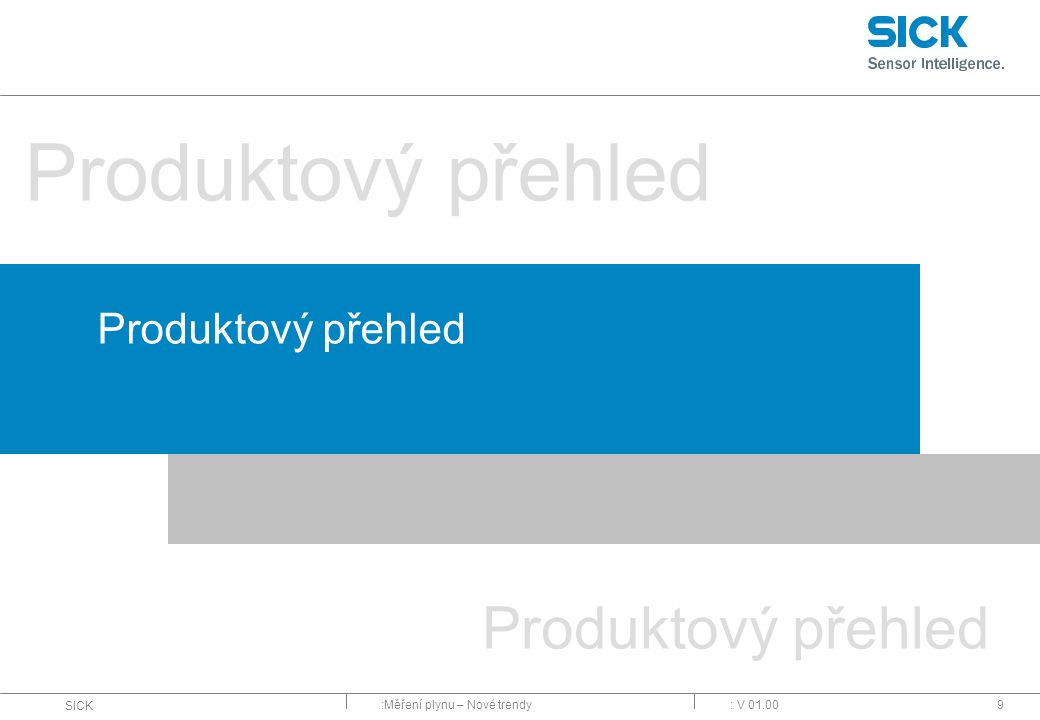 Produktový přehled Produktový přehled Produktový přehled : V 01.00