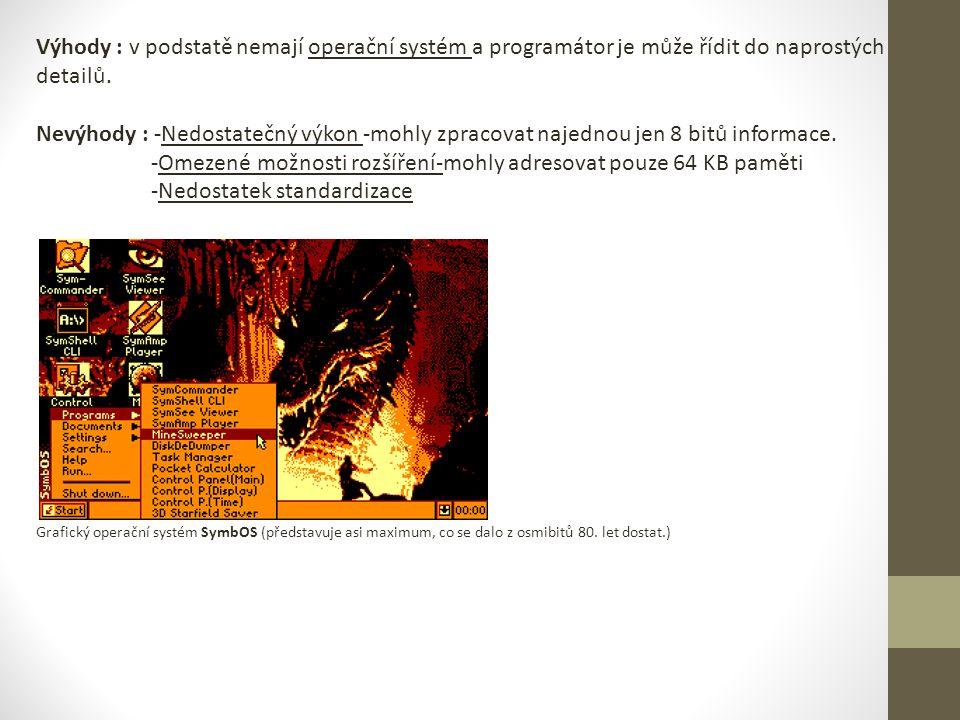 -Omezené možnosti rozšíření-mohly adresovat pouze 64 KB paměti