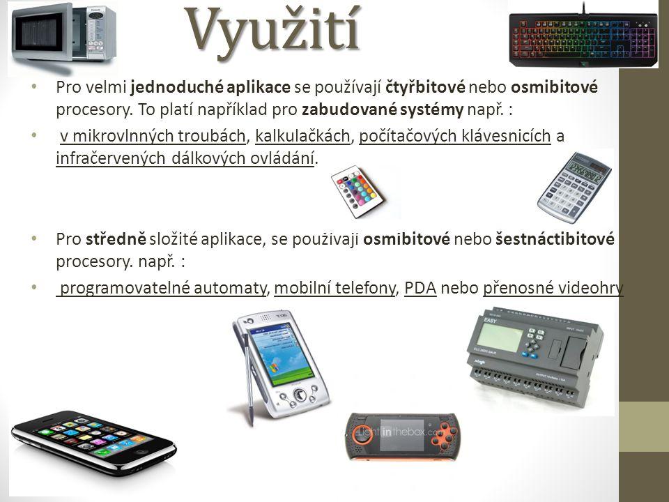 Využití Pro velmi jednoduché aplikace se používají čtyřbitové nebo osmibitové procesory. To platí například pro zabudované systémy např. :
