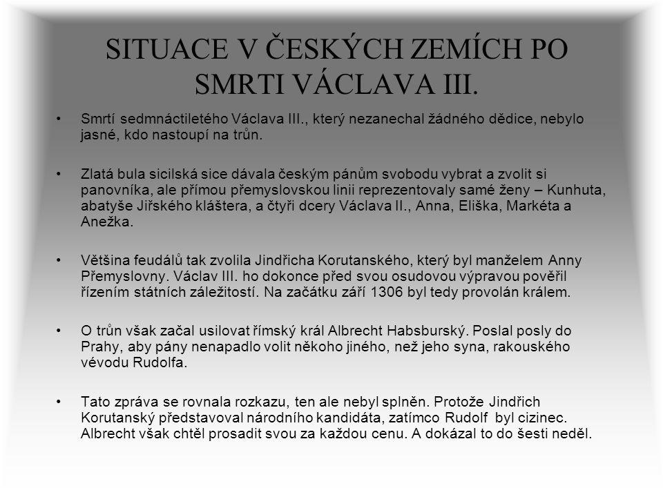 SITUACE V ČESKÝCH ZEMÍCH PO SMRTI VÁCLAVA III.