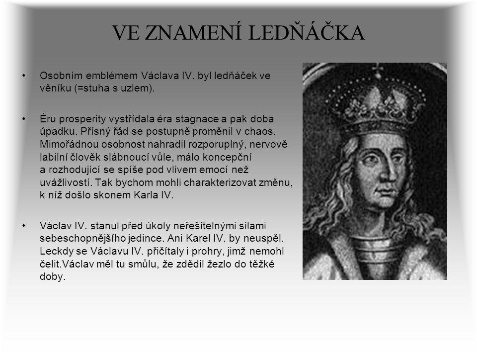 VE ZNAMENÍ LEDŇÁČKA Osobním emblémem Václava IV. byl ledňáček ve věníku (=stuha s uzlem).