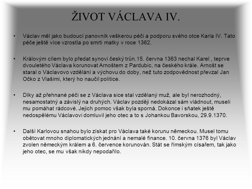 ŽIVOT VÁCLAVA IV.