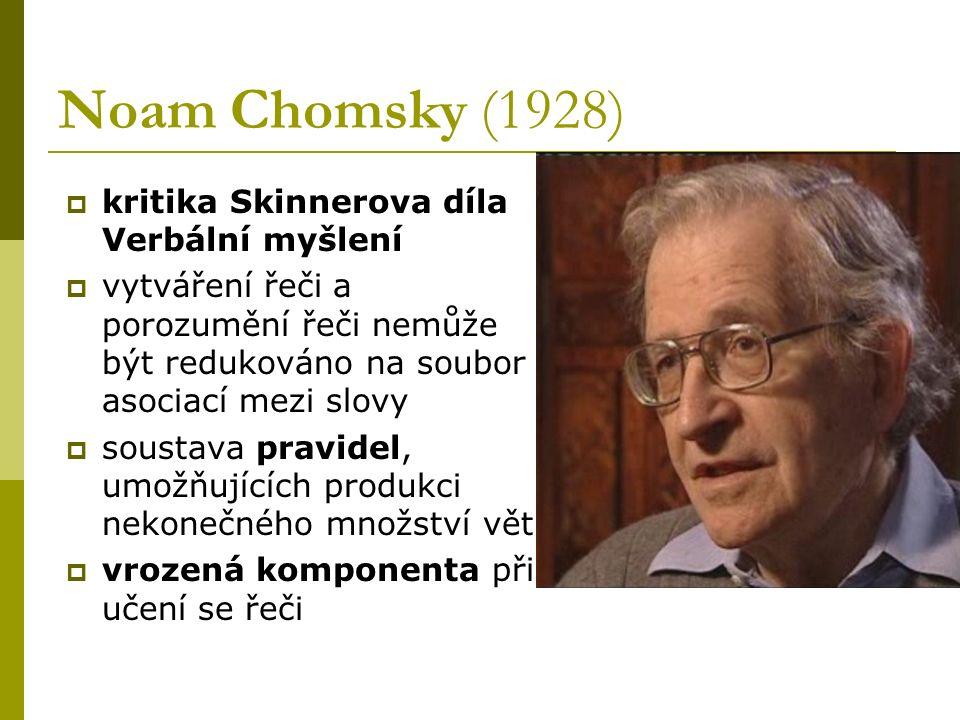Noam Chomsky (1928) kritika Skinnerova díla Verbální myšlení