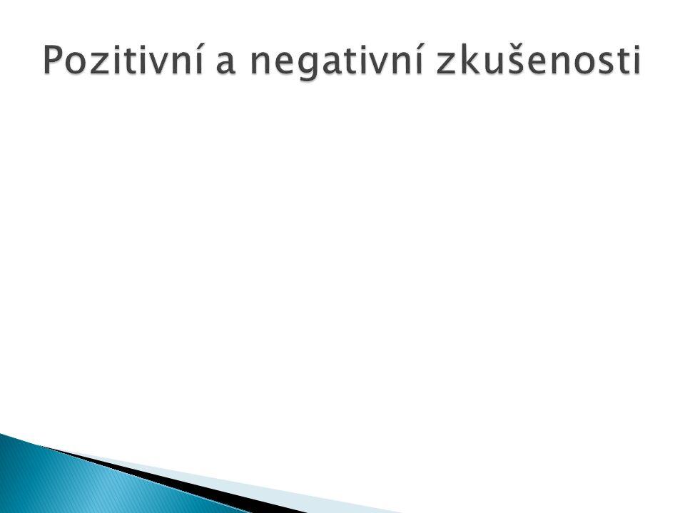 Pozitivní a negativní zkušenosti