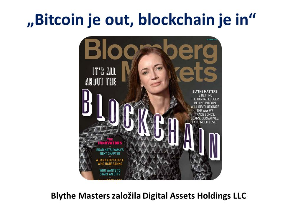"""Bitcoin je out, blockchain je in"