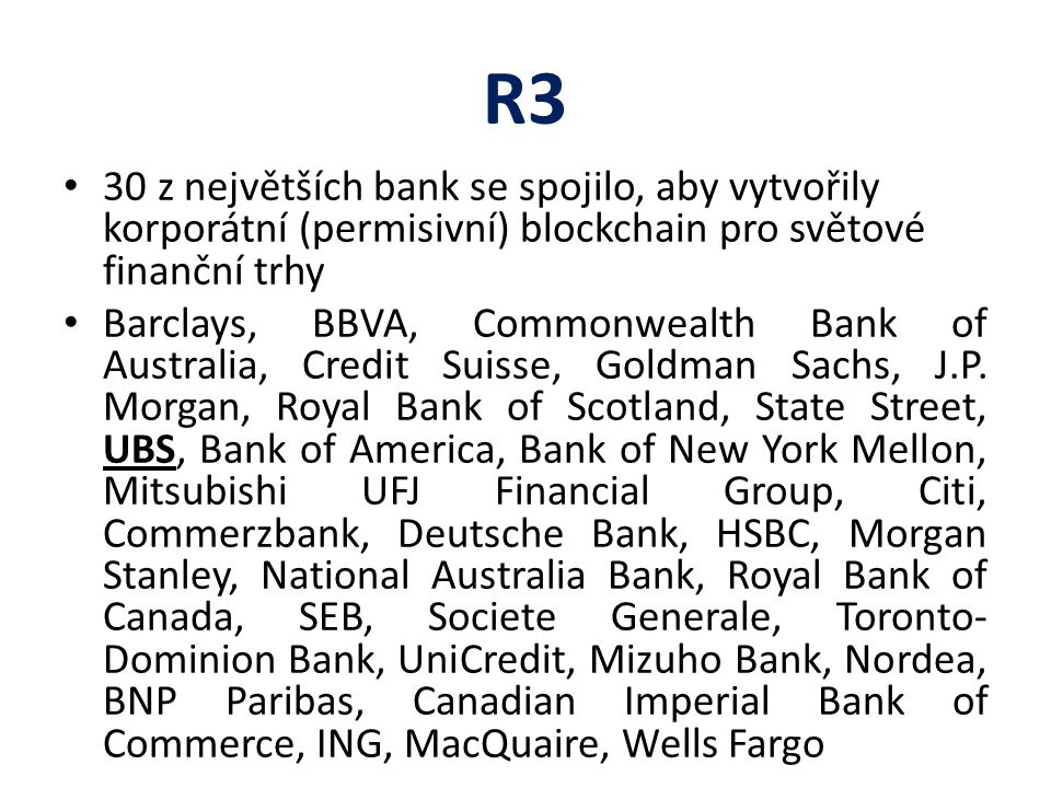 R3 30 z největších bank se spojilo, aby vytvořily korporátní (permisivní) blockchain pro světové finanční trhy.