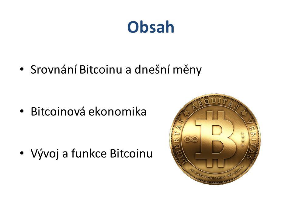 Obsah Srovnání Bitcoinu a dnešní měny Bitcoinová ekonomika