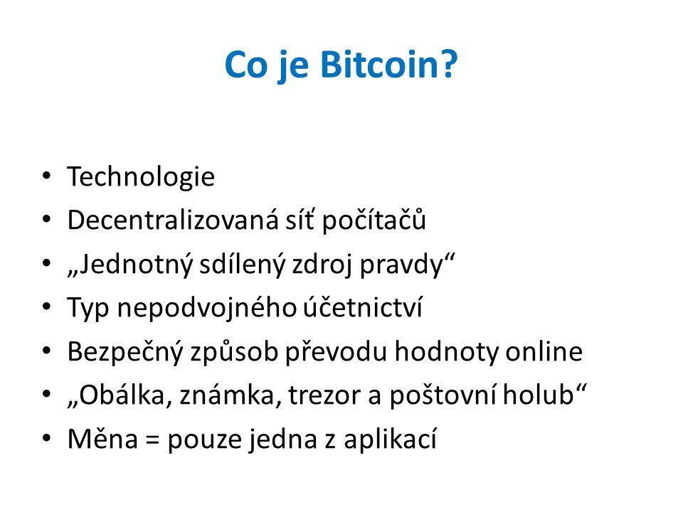 Co je Bitcoin Technologie Decentralizovaná síť počítačů
