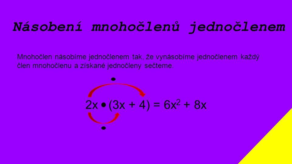 Násobení mnohočlenů jednočlenem