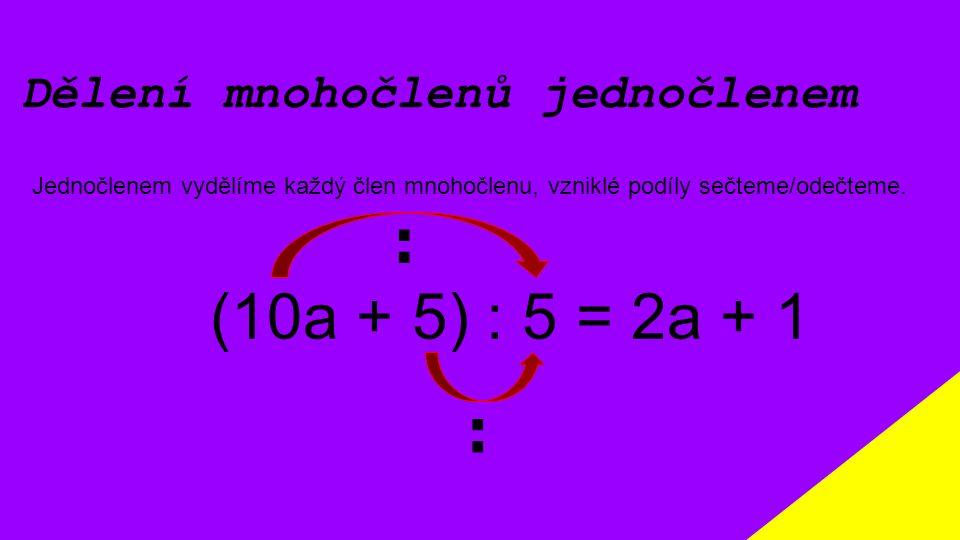 : (10a + 5) : 5 = 2a + 1 : Dělení mnohočlenů jednočlenem