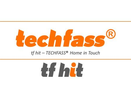 tf hit – TECHFASS® Home in Touch