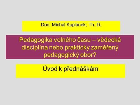 Doc. Michal Kaplánek, Th. D.