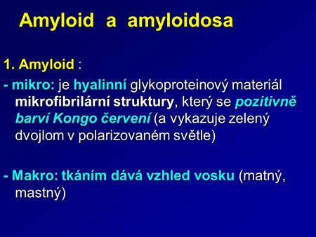 Amyloid a amyloidosa 1. Amyloid :
