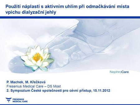 P. Machek, M. Křečková  Fresenius Medical Care – DS Most