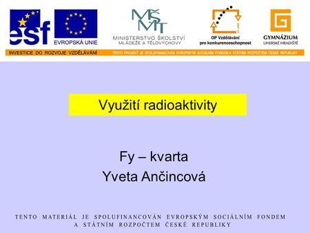 Radioaktivní datování (určující věk objektu) je založeno na
