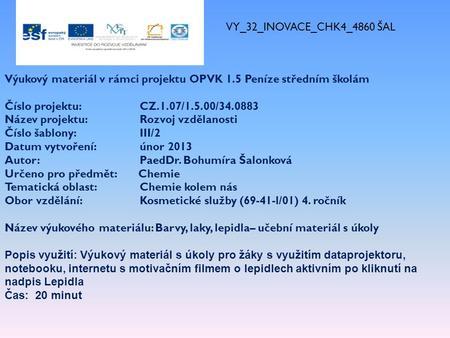 71f66b70052 VY 32 INOVACE CHK4 4860 ŠAL Výukový materiál v rámci projektu OPVK 1.5  Peníze středním školám Číslo projektu  CZ