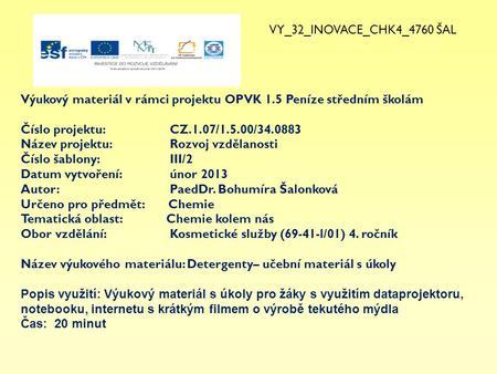1532fdfa222 VY 32 INOVACE CHK4 4760 ŠAL Výukový materiál v rámci projektu OPVK 1.5  Peníze středním školám Číslo projektu  CZ