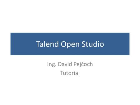 Ing. David Pejčoch Tutorial