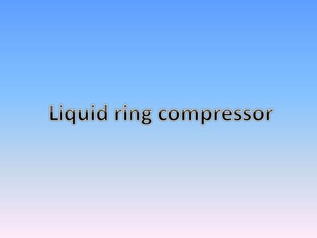 Liquid ring compressor