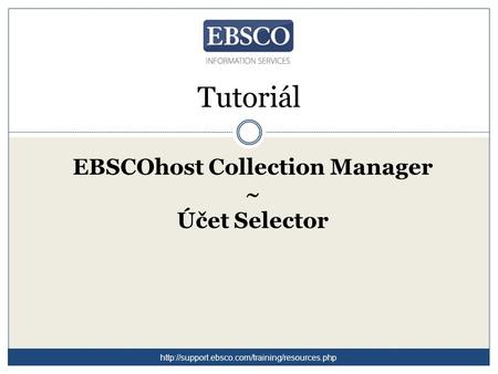 Tutoriál EBSCOhost Collection Manager ~ Účet Selector