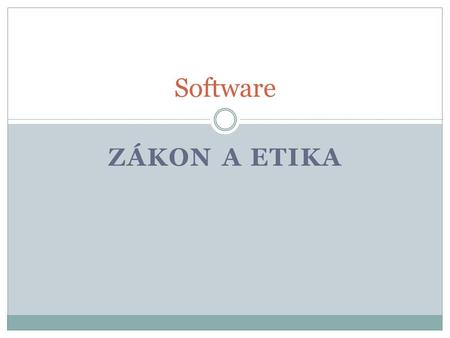 Software Zákon a etika.