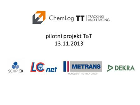 Pilotní projekt T & T 13.11.2013 MEMBER OF THE HHLA GROUP.