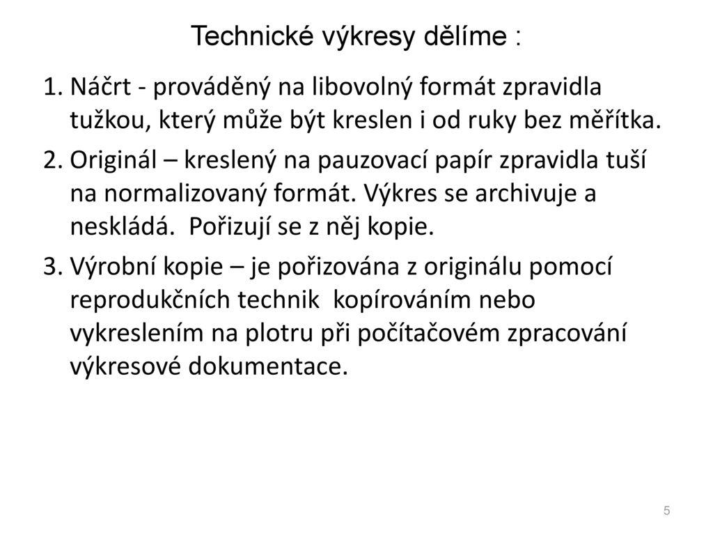 5 Vykresy Druhy A Formaty Technicka Dokumentace Pro 1 Rocnik