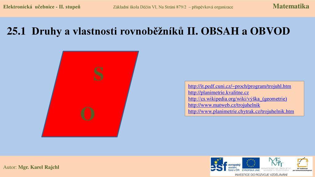 d4a8b4a98 25.1 Druhy a vlastnosti rovnoběžníků II. OBSAH a OBVOD - ppt stáhnout