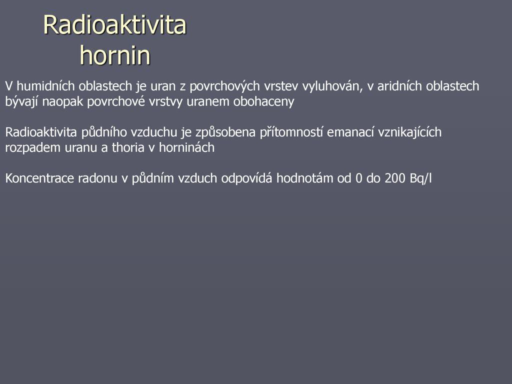 U) nebo thorium (232Th) - olovo (235Pb, 237Pb).