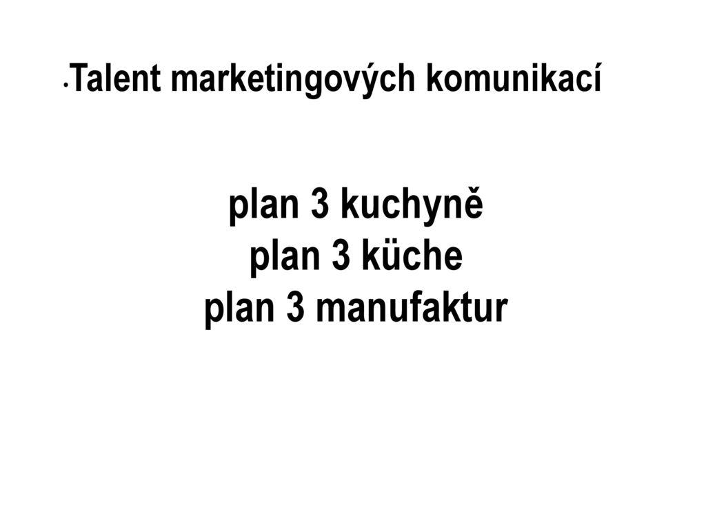 https://slideplayer.cz/13383919/80/images/1/plan+3+kuchyn%C4%9B+plan+3+k%C3%BCche+plan+3+manufaktur.jpg