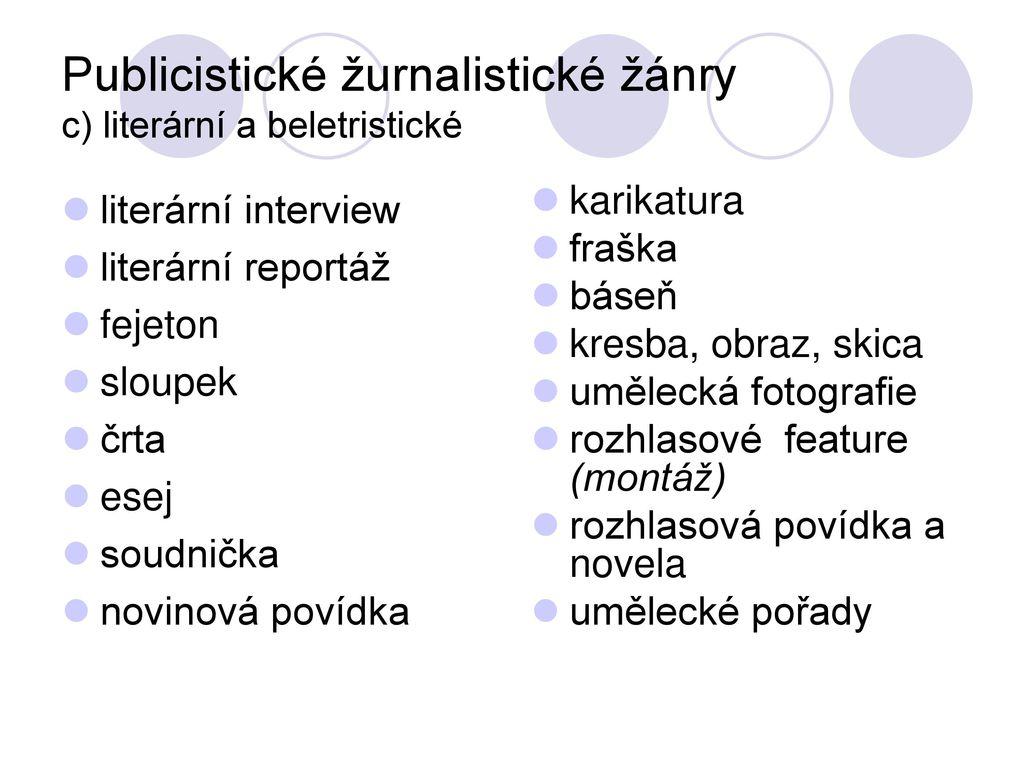 Publicistické žurnalistické žánry c) literární a beletristické 7f6b8b3e722