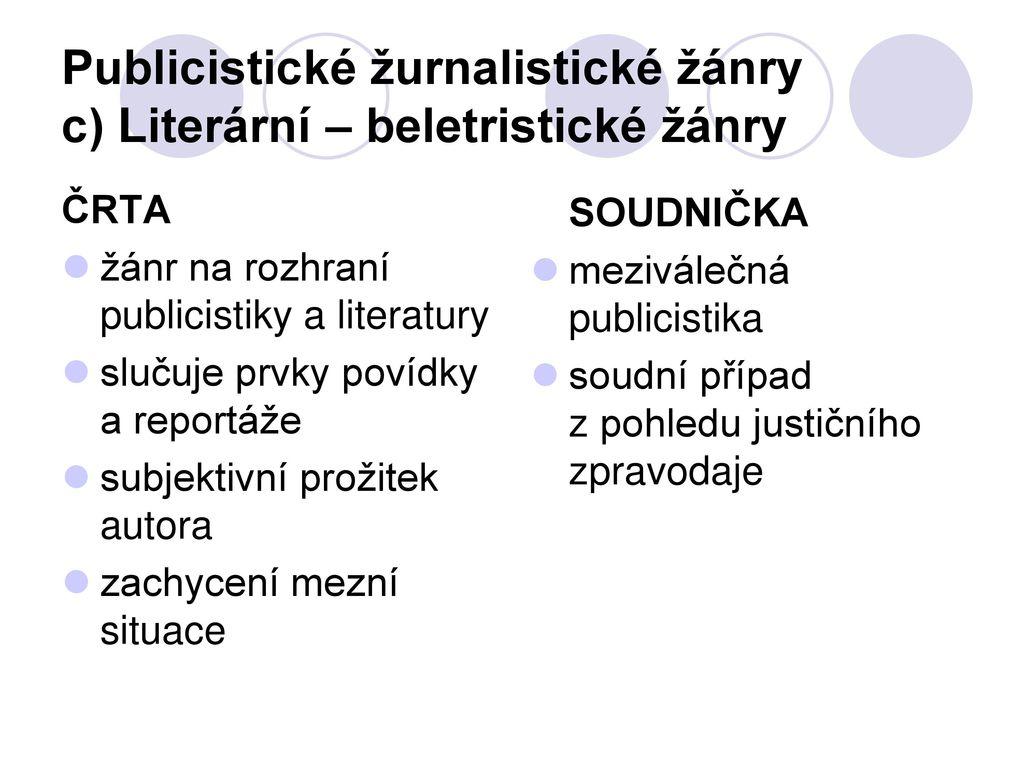 Publicistické žurnalistické žánry c) Literární – beletristické žánry 76788bb1123