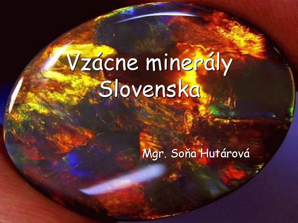 81acbc188 Vzácne minerály Slovenska - ppt stáhnout